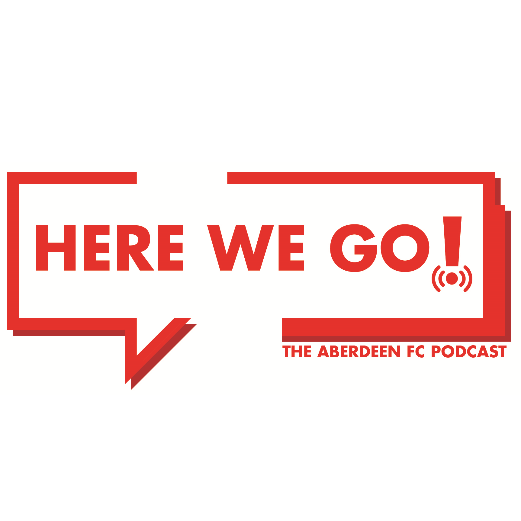 Here We Go! - The Aberdeen FC Podcast