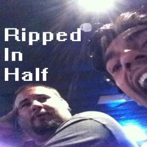 Ripped In Half