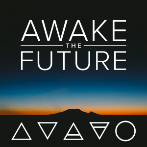 Awake the Future