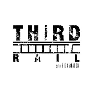 Third Rail with Nick Beaton