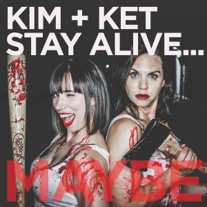 Kim and Ket Stay Alive... Maybe