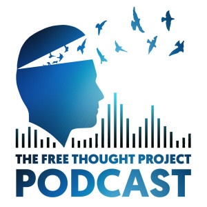 The Free Thought Project Podcast