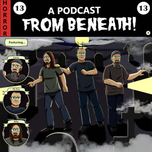 A Podcast From Beneath