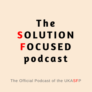 The Solution Focused Podcast