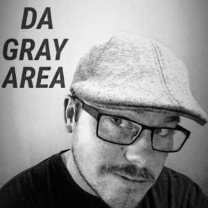 The DaGrayArea's Podcast