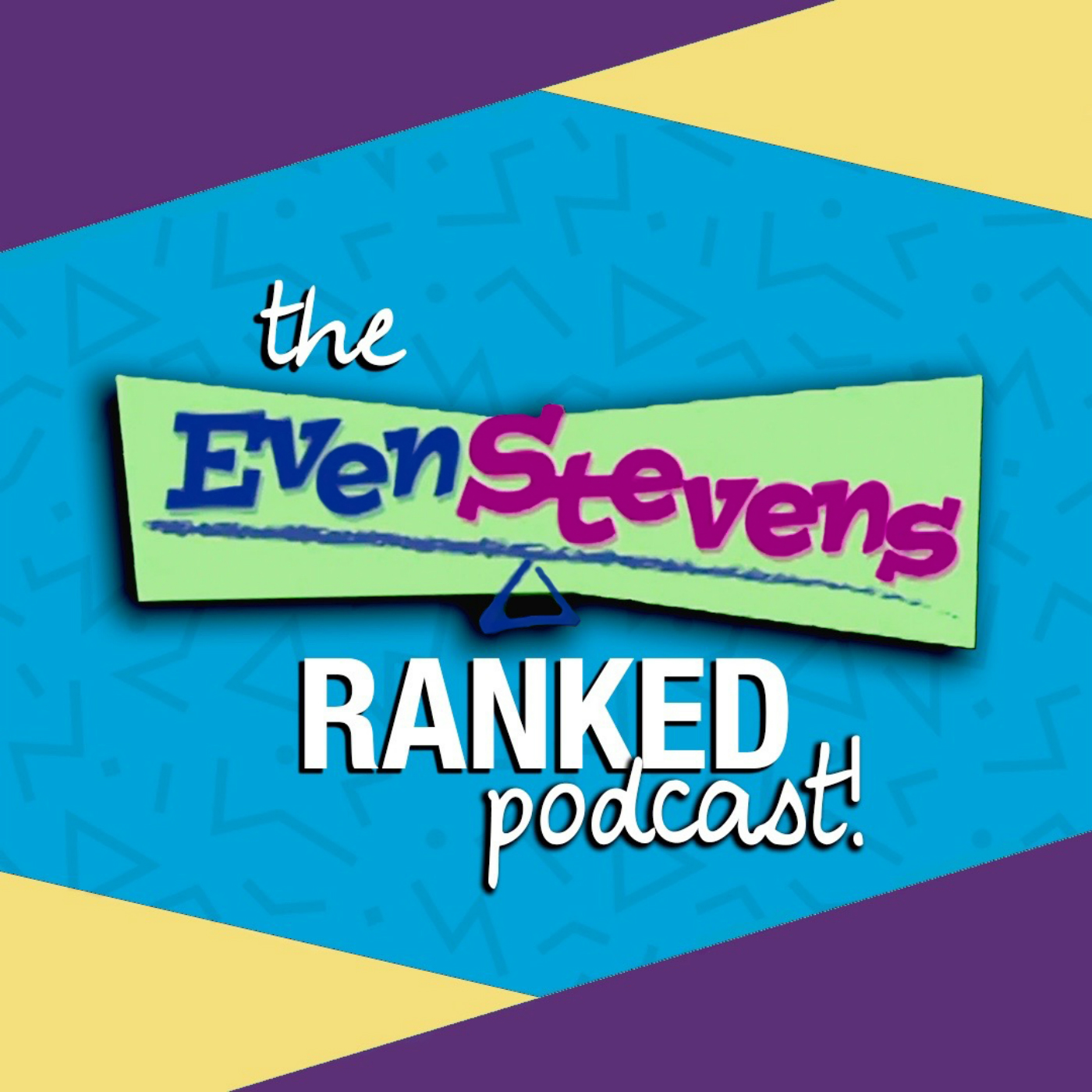 The Even Stevens Ranked Podcast!