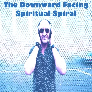 The Downward Facing Spiritual Spiral