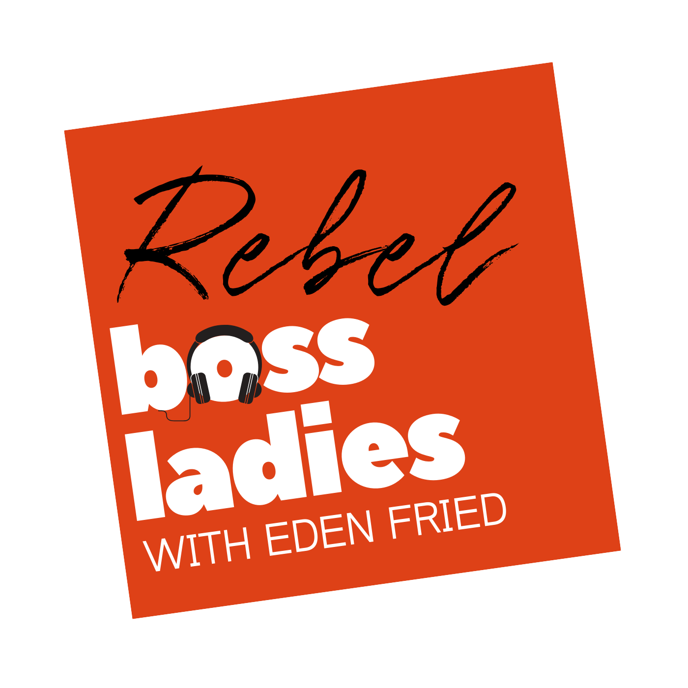 The Rebel Boss Ladies Podcast