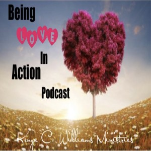 Being Love In Action Podcast Audio
