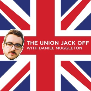 The Union Jack Off with Daniel Muggleton