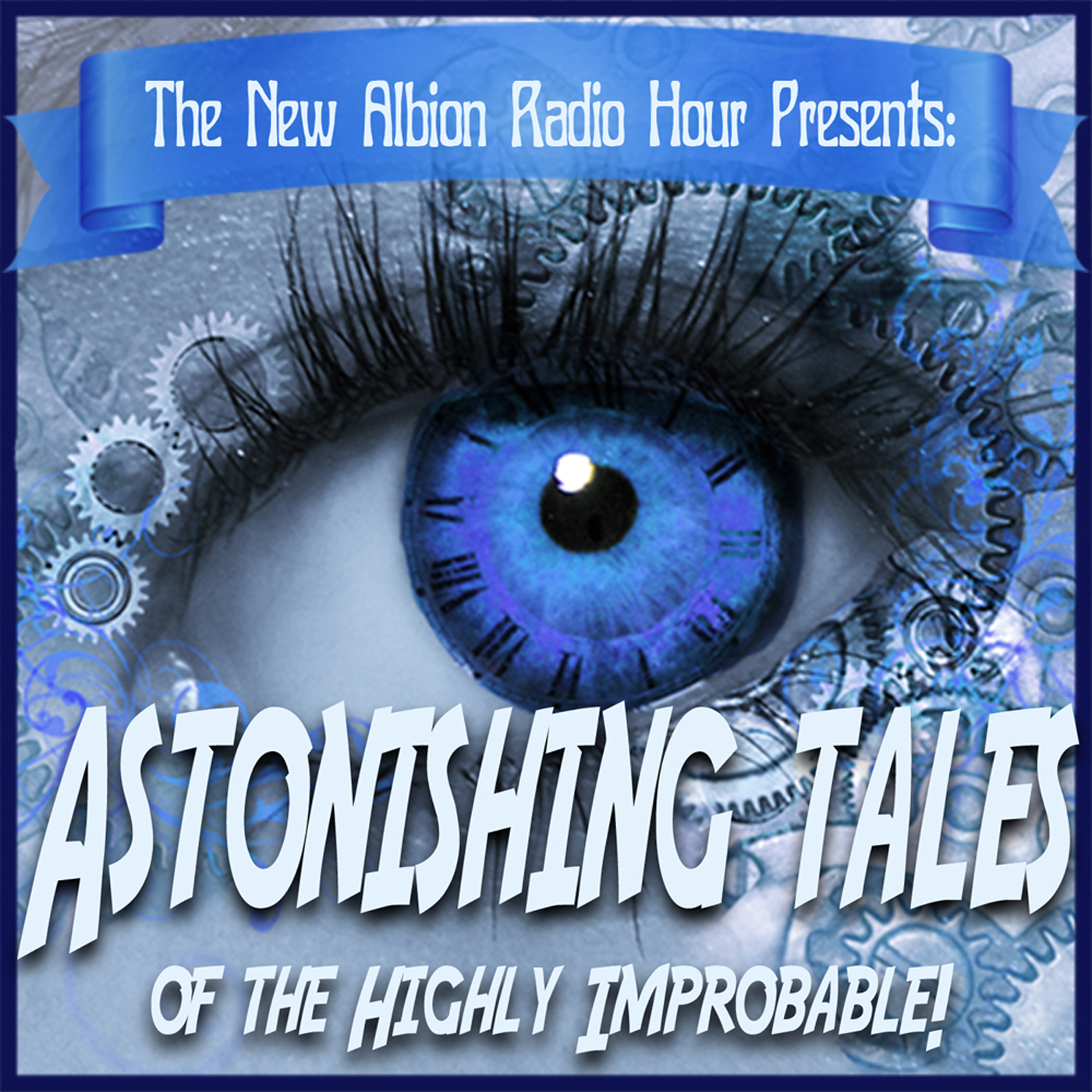 The New Albion Radio Hour Presents Astonishing Tales of the Highly Improbable