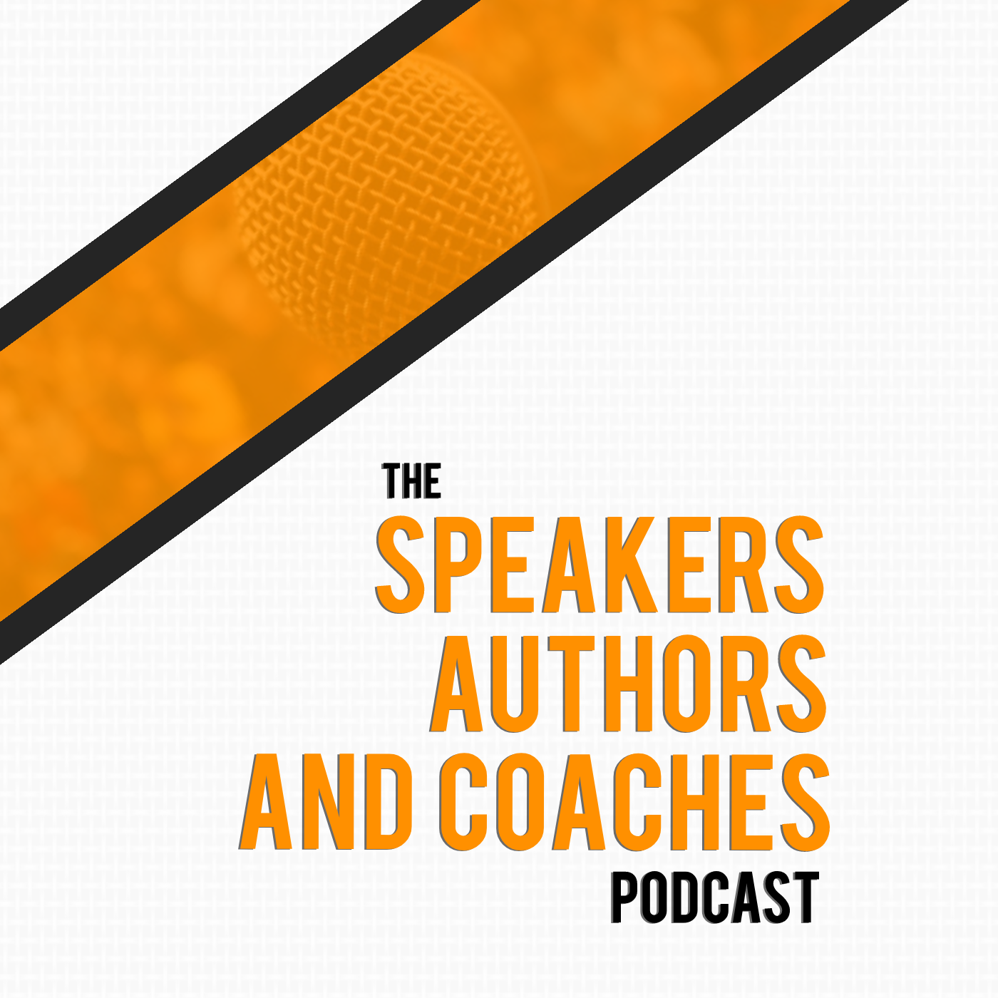 The Speakers, Authors and Coaches Podcast
