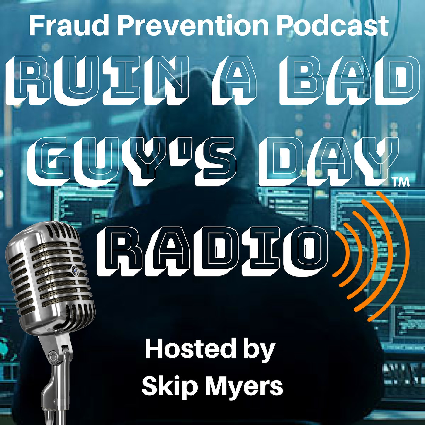 Ruin a Bad Guy's Day Radio - Fraud Prevention Podc