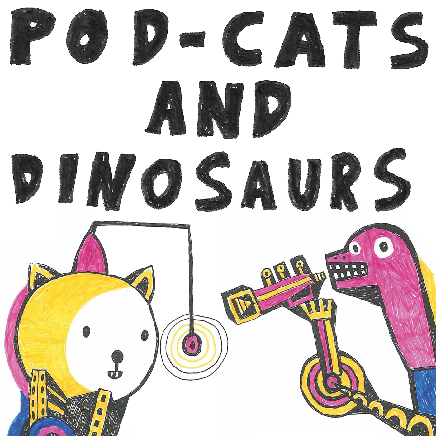 Pod-Cats and Dinosaurs