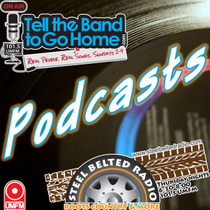 Tell the Band to Go Home/Steel Belted Radio Podcasts