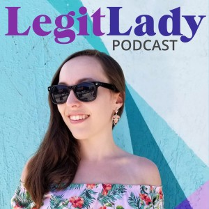 Legit Lady Podcast