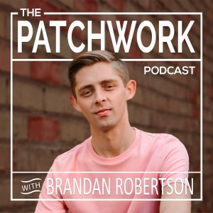 Patchwork with Brandan Robertson