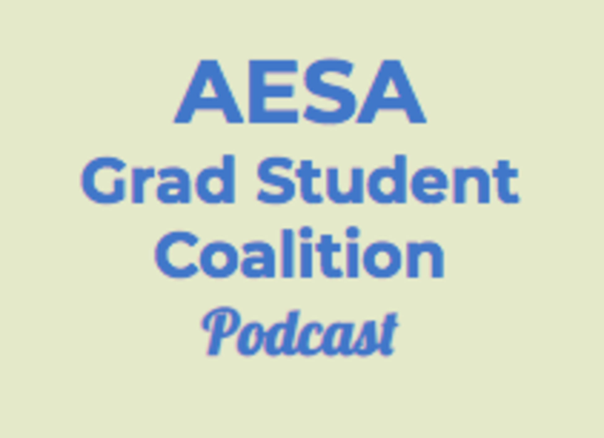 The AESA GSC Podcast