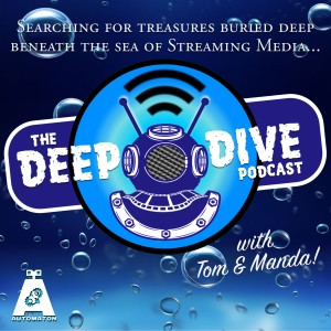The Deep Dive Podcast with Tom & Manda!