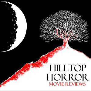 Hilltop Horror Movie Reviews