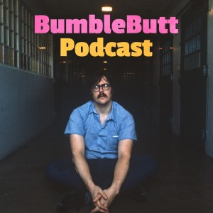 Bumblebutt Podcast