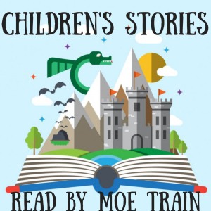 Children's Stories Read By Moe Train