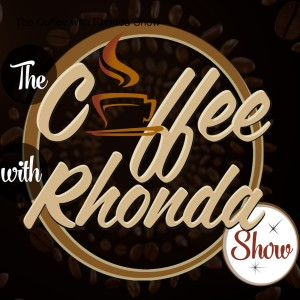 The Coffee with Rhonda Show