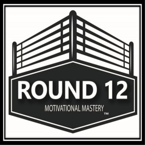 The Round 12 Show: MOTIVATIONAL MASTERY