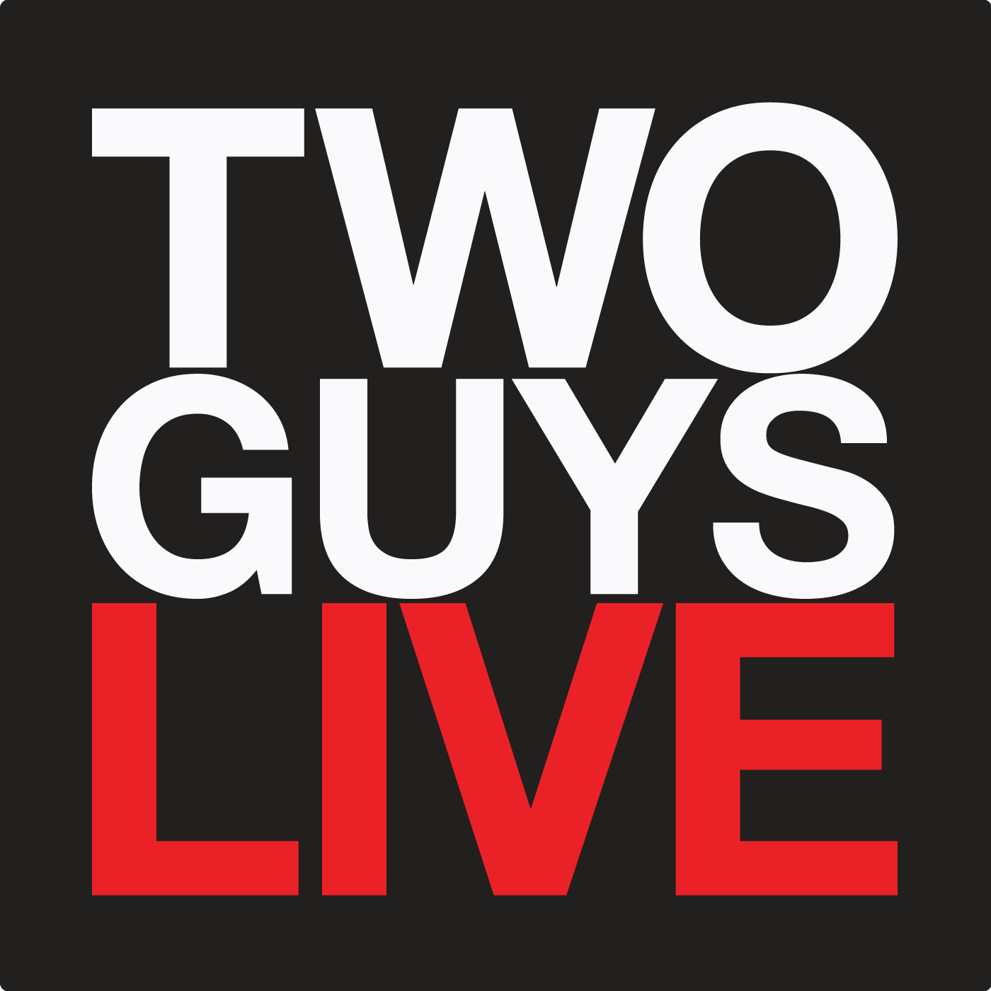 TWO GUYS LIVE - The Internet!