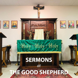 Sermons at The Good Shepherd Anglican Church