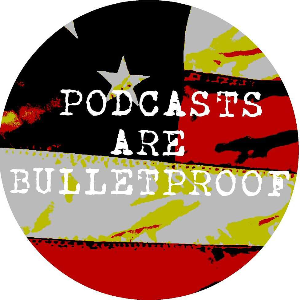 PodcastsAreBulletproof