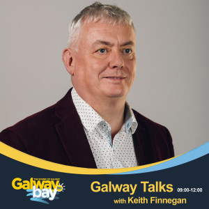 Galway Bay Fm - Galway Talks - with Keith Finnegan