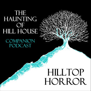 Hilltop Horror: Haunting of Hill House