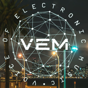 Voice of Electronic Music (VEM)