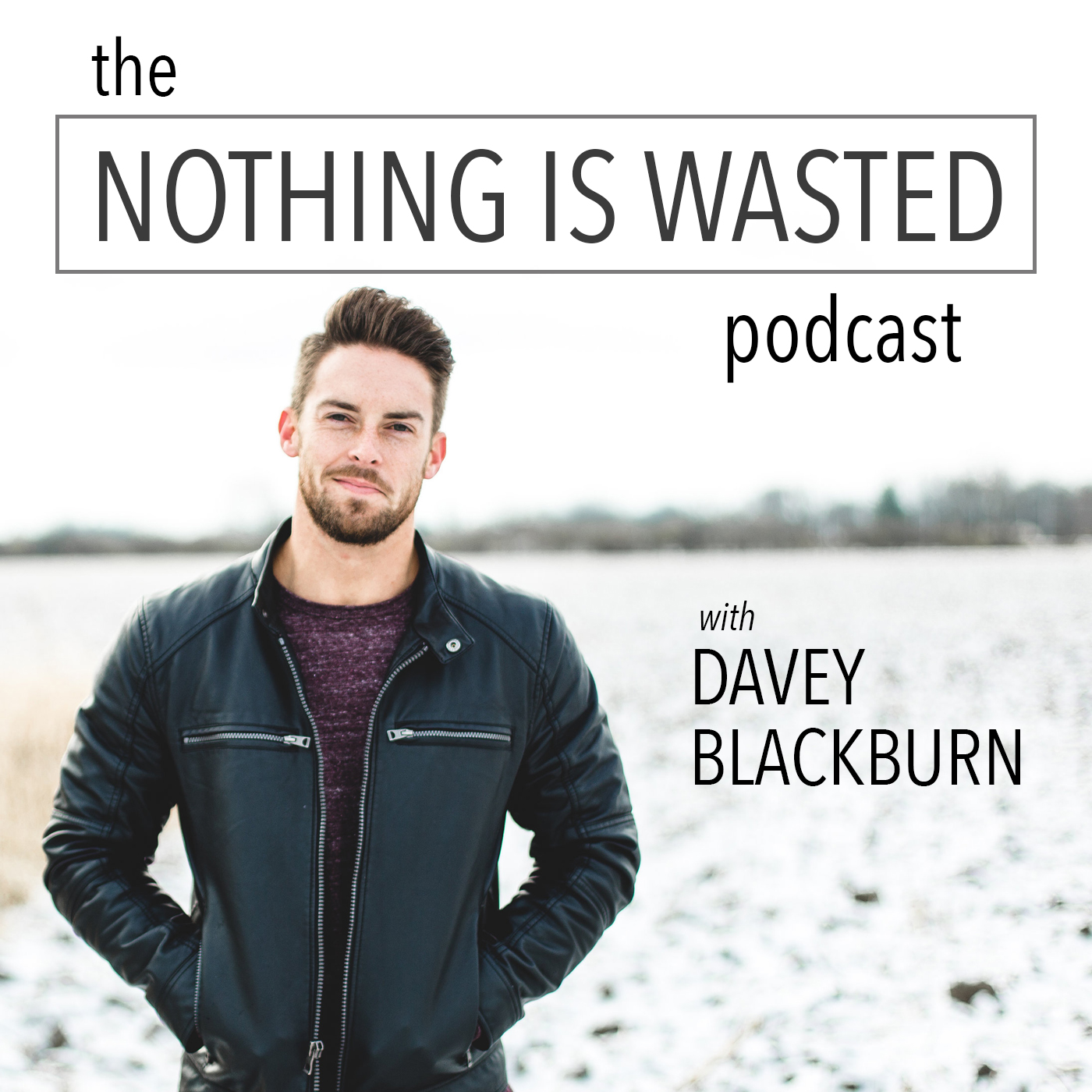 The Nothing Is Wasted Podcast