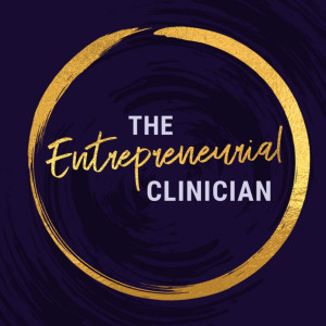 The Entrepreneurial Clinician's Podcast