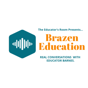 Brazen Education Podcast