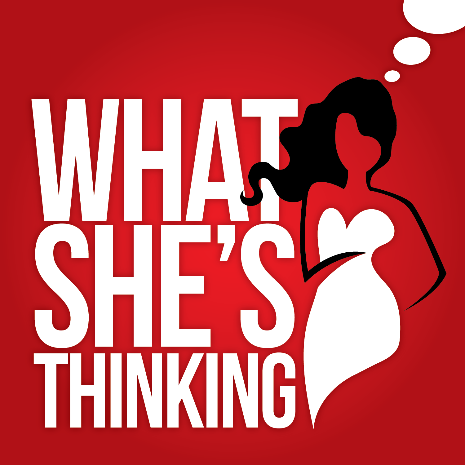 What She's Thinking: men's dating & sex questions answered by women