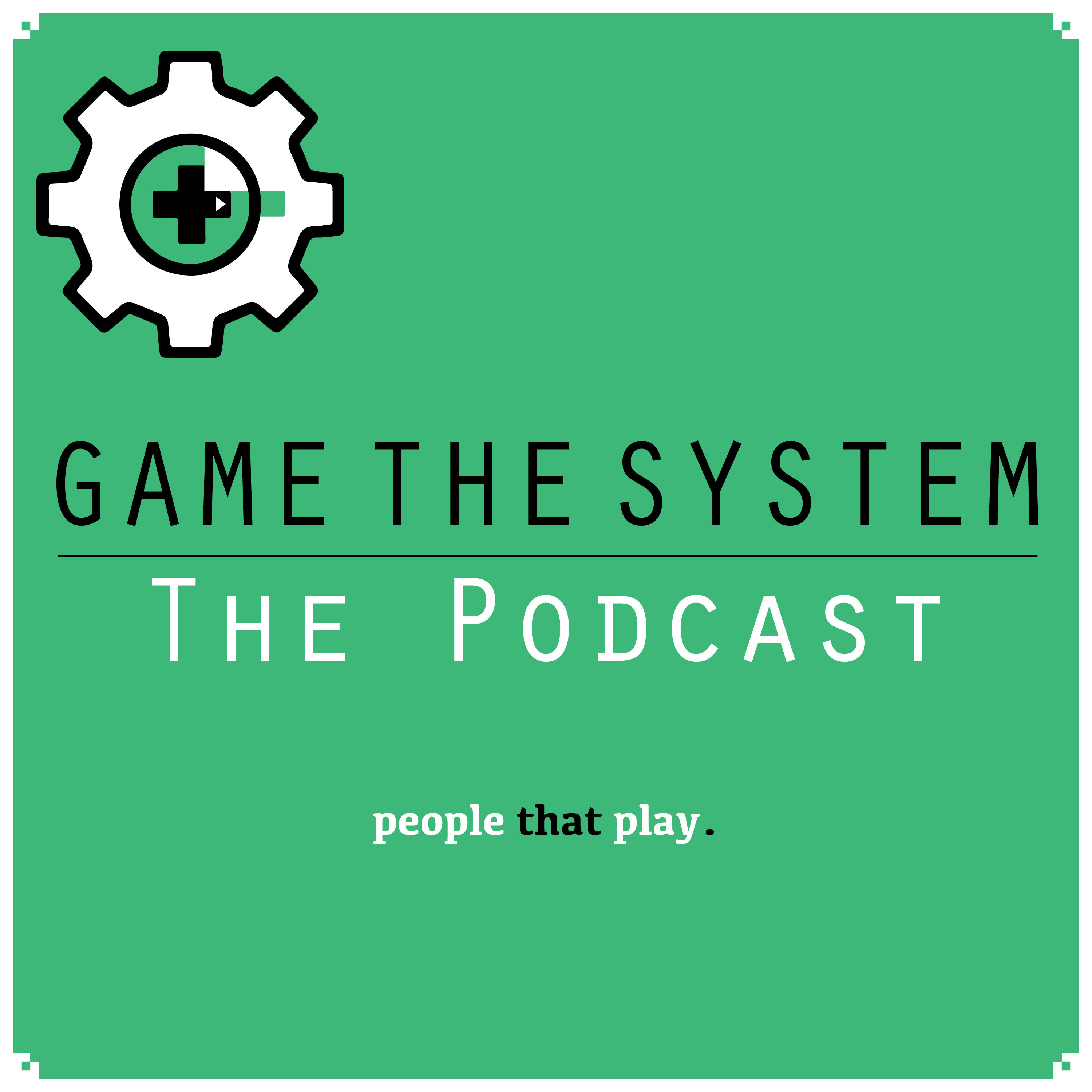 Game the System Podcast