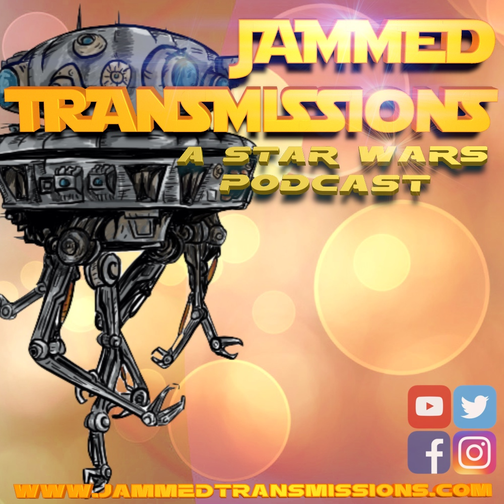 Jammed Transmissions: A Star Wars Podcast