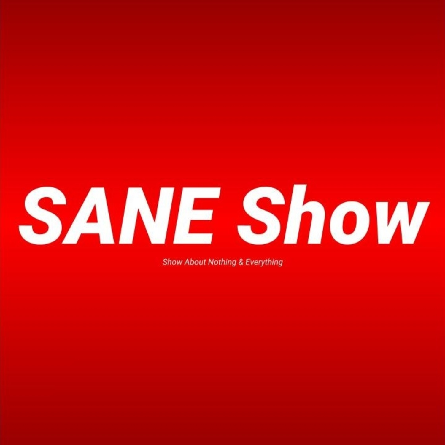 The SANE Show