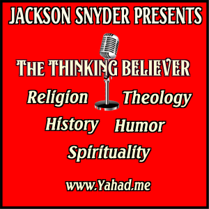 Jackson Snyder Presents - The Thinking Believer