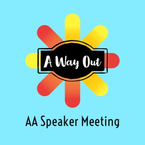 A Way Out (AA Speaker Meeting)
