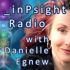 _inPsight Radio with Danielle Egnew