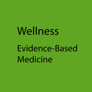 Download Wellness Evidence-Based Medicine - Can we find the