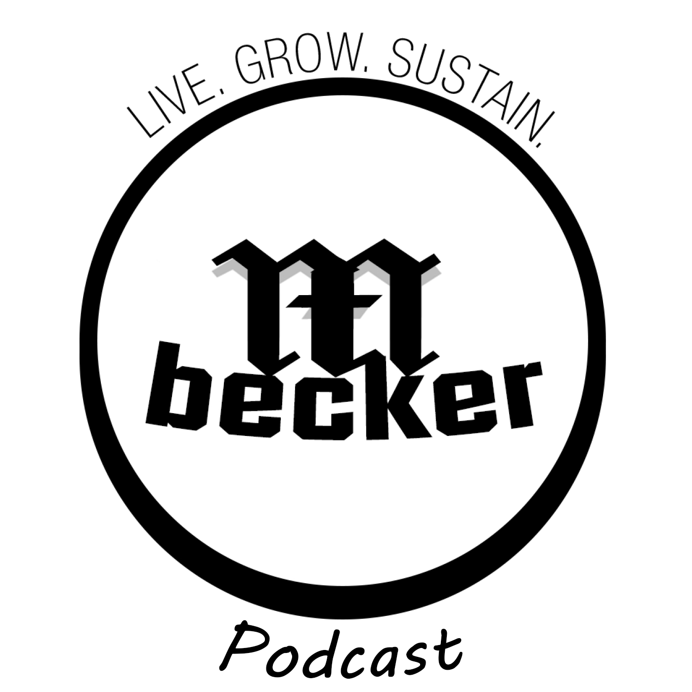 LIVE. GROW. SUSTAIN. PODCAST