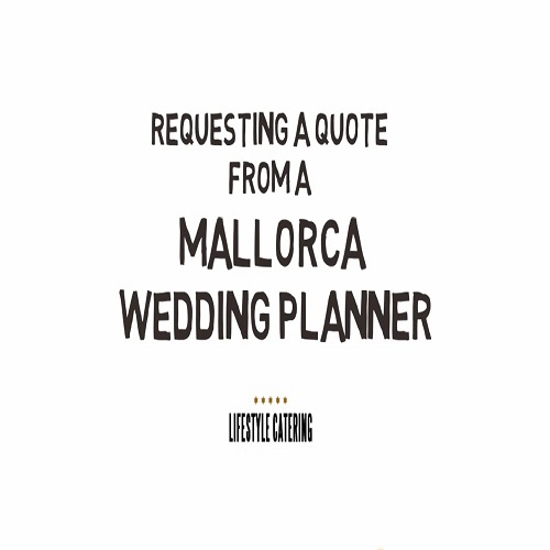 Requesting A Quote From A Mallorca Wedding Planner