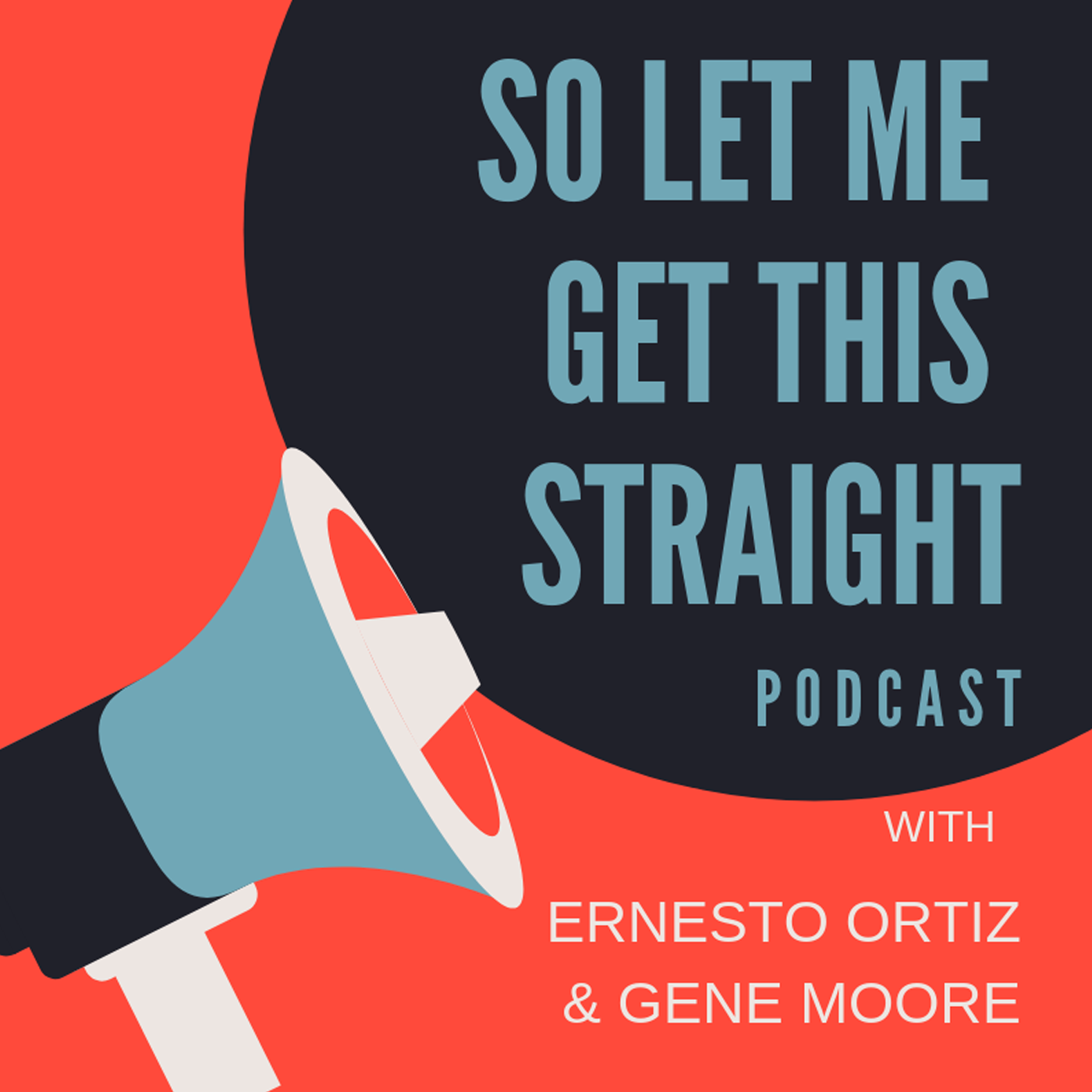 So Let Me Get This Straight Podcast