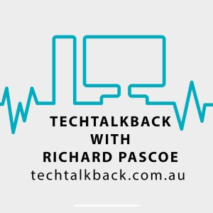 Tech TalkBack with Richard Pascoe