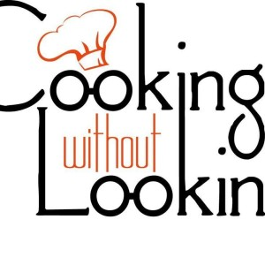 The cookingwithoutlooking's Podcast